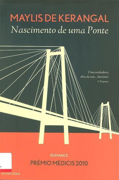 O nascimento de uma ponte (Maylis de Kerangal)