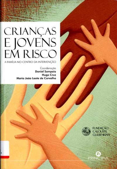 Crianças e jovens em risco (coord. Daniel Sampaio, Hugo Cruz, Maria João Leote de Carvalho)