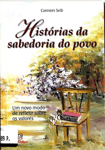 Histórias da sabedoria do povo (Carmem Seib)