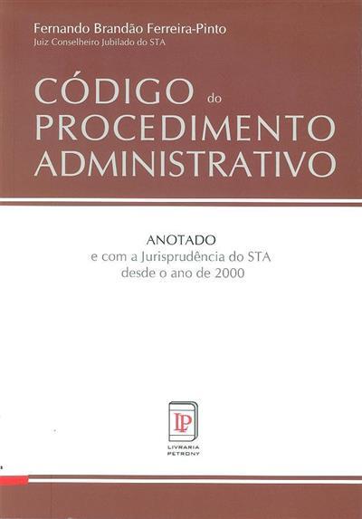 Código do procedimento administrativo (Fernando Brandão Ferreira-Pinto)