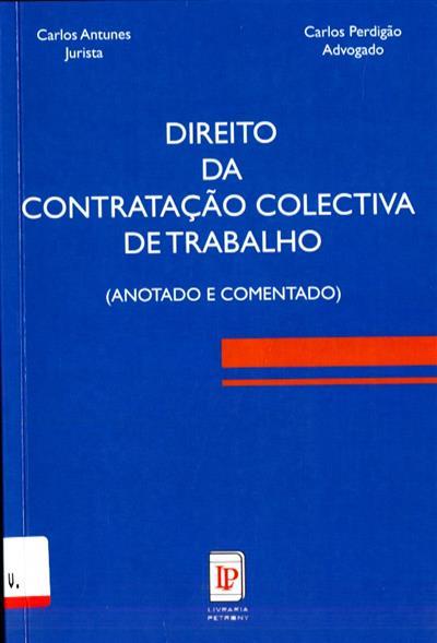 Direito da contratação colectiva de trabalho ([compil.] Carlos Antunes, Carlos Perdigão)
