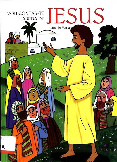 Vou contar-te a vida de Jesus (Lina Di Maria)