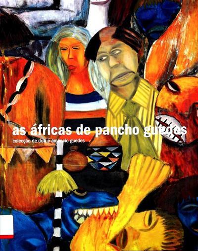 As Áfricas de Pancho Guedes (org. Câmara Municipal de Lisboa)