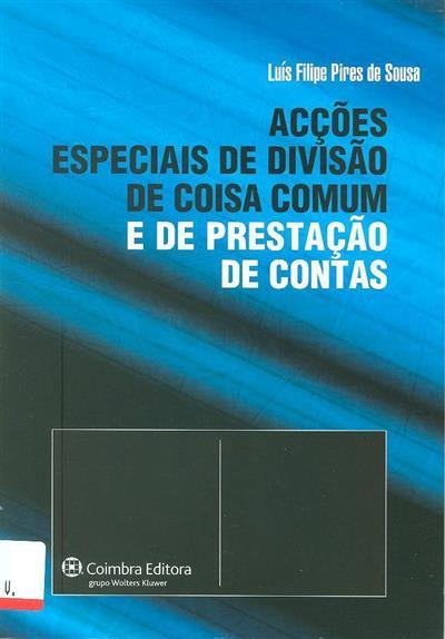 Acções especiais de divisão de coisa comum e de prestação de contas (Luís Filipe Pires de Sousa)