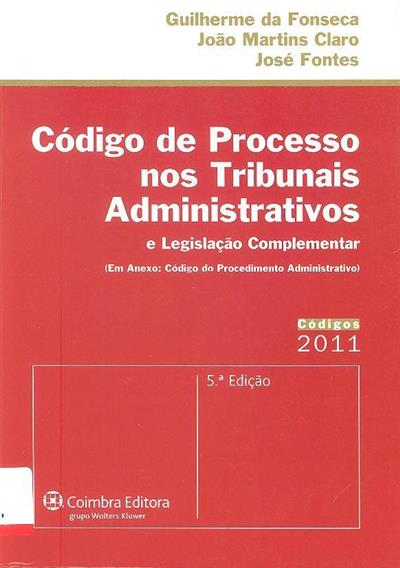 Código de processo nos tribunais administrativos e legislação complementar ([compil.] Guilherme da Fonseca, João Martins Claro, José Fontes)