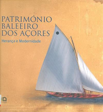 Património baleeiro dos Açores (textos Manuel Costa Jr.)