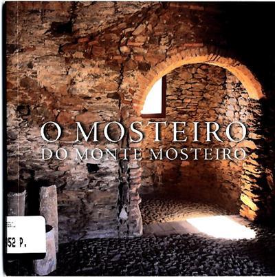 O mosteiro do Monte Mosteiro (textos Virgílio Lopes... [et al.])