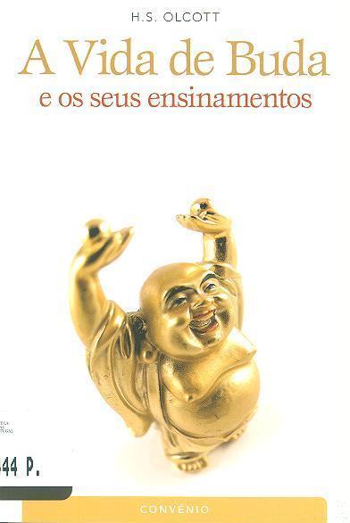 A vida de Buda e os seus ensinamentos (H. S. Olcott)