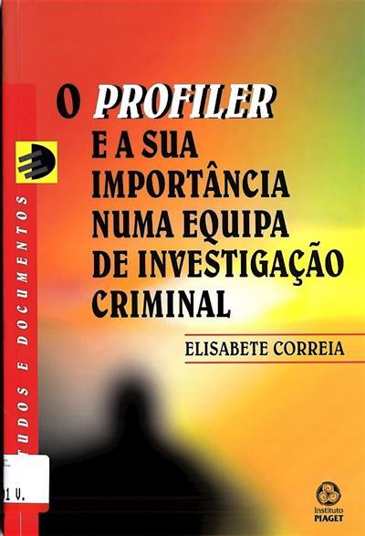 O profiler e a sua importância numa equipa de investigação criminal (Elisabete Correia)