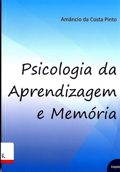 Psicologia da aprendizagem e memória (Amâncio da Costa Pinto)