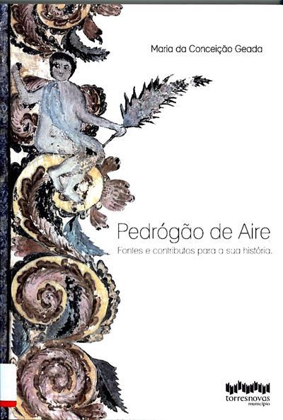 Pedrógão de Aire (Maria da Conceição de Carvalho Geada)