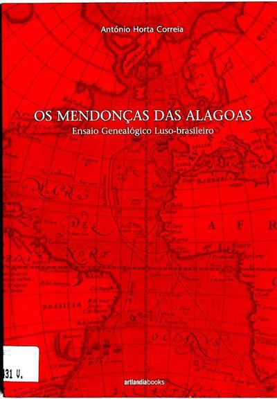 Os Mendonças das Alagoas (António Horta Correia)