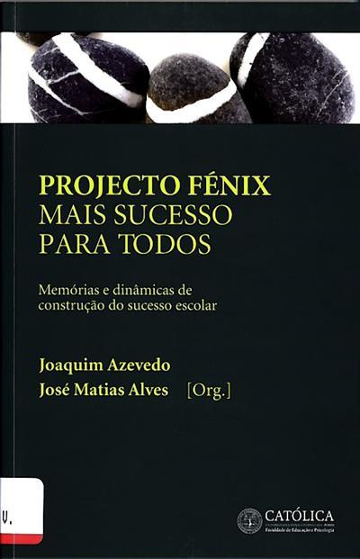 Projecto Fénix (org. Joaquim Azevedo, José Matias Alves)