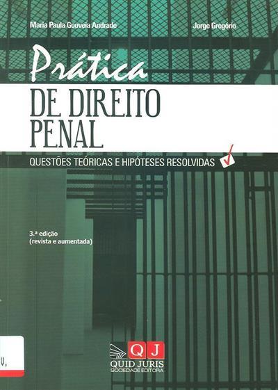 Prática de direito penal (Maria Paula Gouveia Andrade, Jorge Gregório )