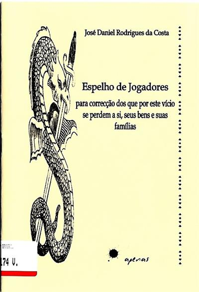 Espelho de jogadores, para correcção dos que por este vício se perdem a si, seus bens e suas famílias (José Daniel Rodrigues da Costa)