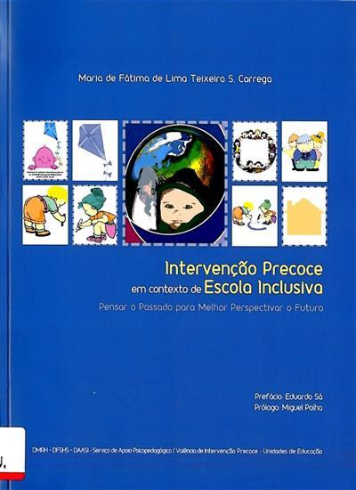 Intervenção precoce em contexto de escola inclusiva (Maria de Fátima de Lima Teixeira dos S. Carrega)