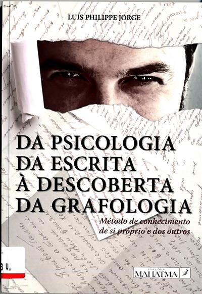 Da psicologia da escrita à descoberta da grafologia (Luís Philippe Jorge)
