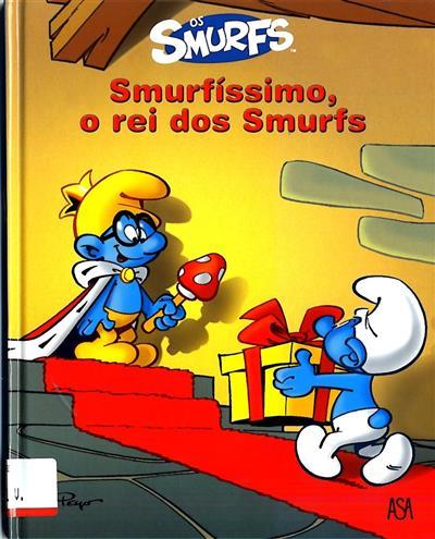 Smurfíssimo, o rei dos smurfs ([ed. lit.] Edições Asa)