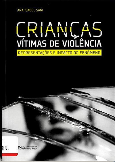 Crianças vítimas de violência (Ana Isabel Sani)