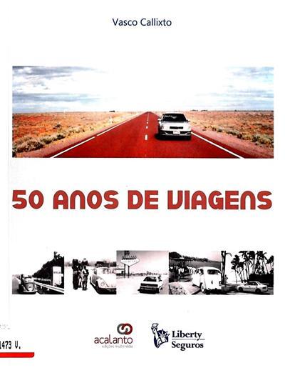 50 anos de viagens (Vasco Callixto)