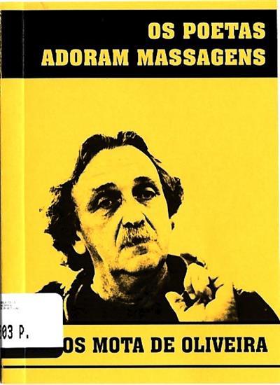 Os poetas adoram massagens (Carlos Mota de Oliveira)