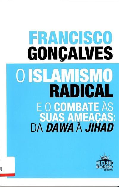 O islamismo radical e o combate às suas ameaças (Francisco Gonçalves)