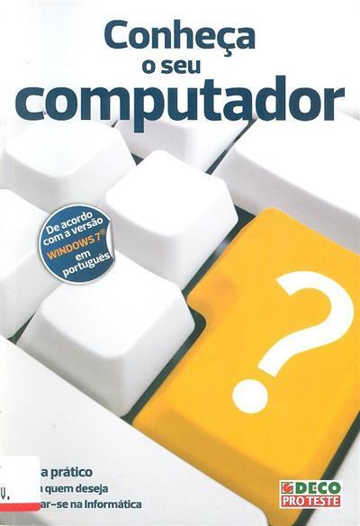 Conheça o seu computador (trad., rev. e adapt. téc. Daniel Morlim Serra)