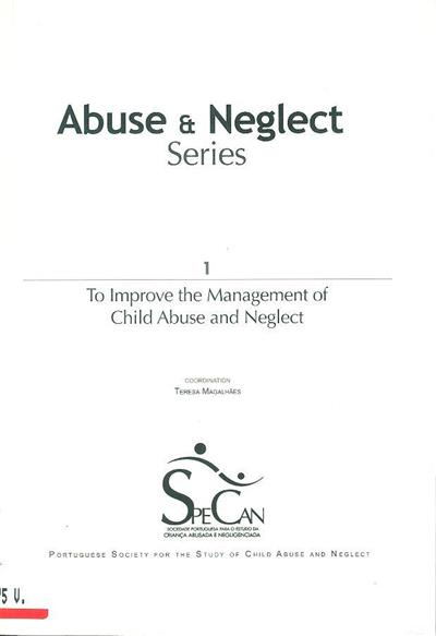 To improve the management of child abuse and neglect