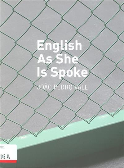 English as she is spoke (João Pedro Vale)