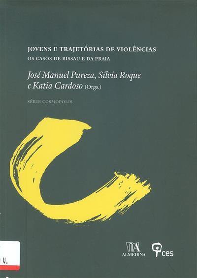 Jovens e trajetórias de violências (org. José Manuel Pureza, Sílvia Roque, Katia Cardoso)