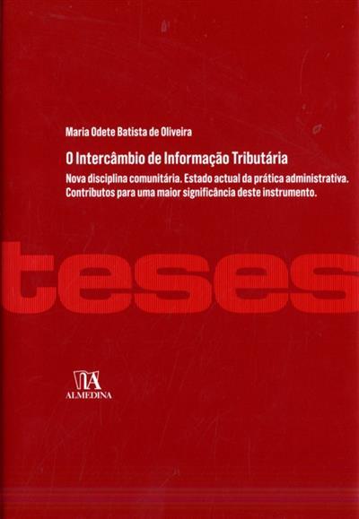 O intercâmbio de informação tributária (Maria Odete Batista de Oliveira)