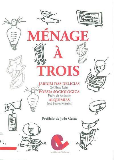 Ménage à trois (Zé Pinto Leite ;)