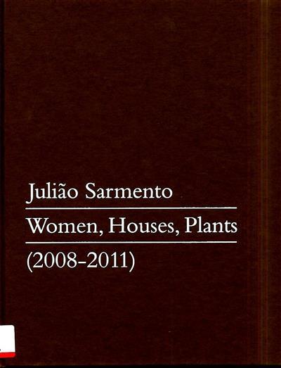 Women, houses, plants (2008-2011) (Julião Sarmento)