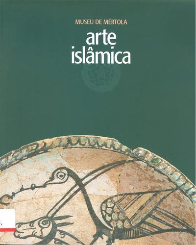 Arte islâmica (coord. Santiago Macias, Cláudio Torres)