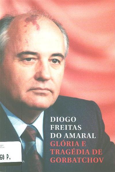 Glória e tragédia de Gorbatchov (Diogo Freitas do Amaral)