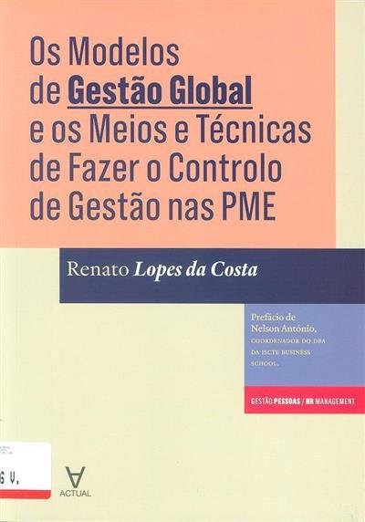 Os modelos de gestão global e os meios e técnicas de fazer o controlo de gestão nas PME's (Renato Lopes da Costa)