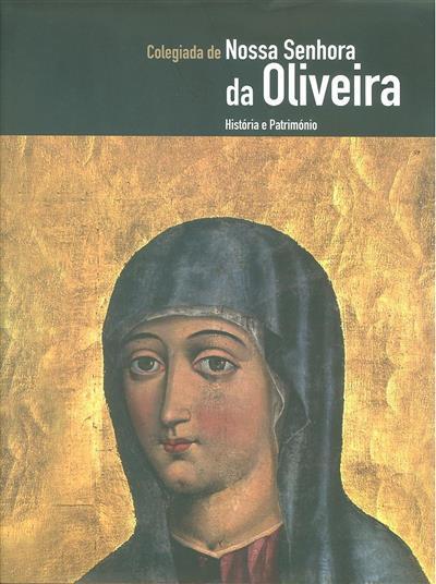 Colegiada de Nossa Senhora da Oliveira (coord. Isabel Maria Fernandes, Alexandra Pedro)