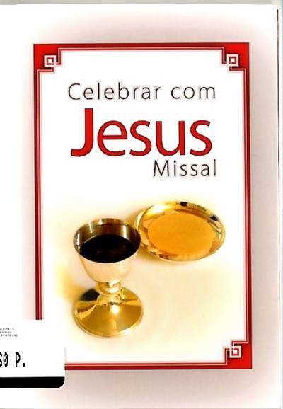 Celebrar com Jesus (textos Julie McCann, Secretariado Nacional de Liturgia)
