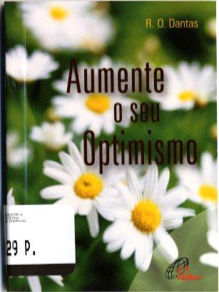 Aumente o seu optimismo ([compil.] R. O. Dantas)