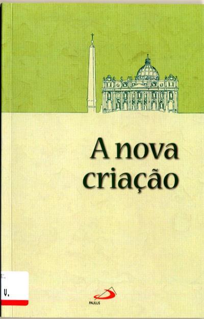 A nova criação (trad. Manuel de Aguiar)