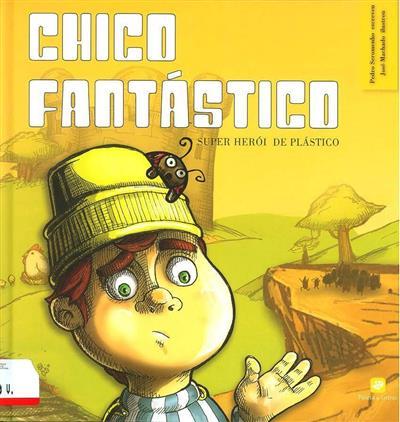 Chico fantástico (Pedro Seromenho)