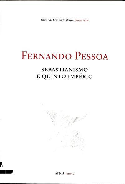 Sebastianismo e Quinto Império (Fernando Pessoa)