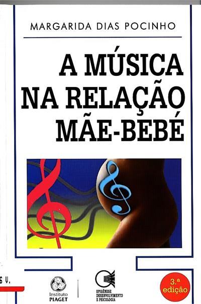 A música na relação mãe-bebé (Margarida Dias Pocinho)