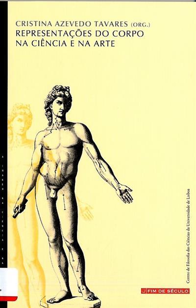 Representações do corpo na ciência e na arte (autores António Barros Veloso... [et al.])