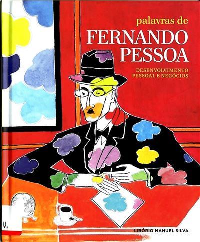 Palavras de Fernando Pessoa (ed. Libório Manuel Silva)