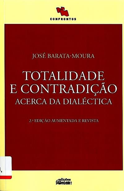 Totalidade e contradição acerca da dialéctica (José Barata Moura)