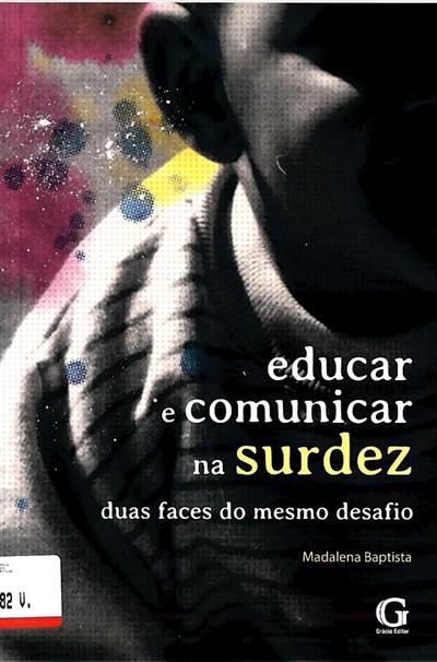 Educar e comunicar na surdez (Madalena Baptista)
