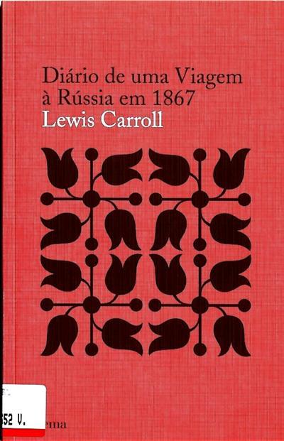 Diário de uma viagem à Rússia em 1867 (Lewis Carroll)
