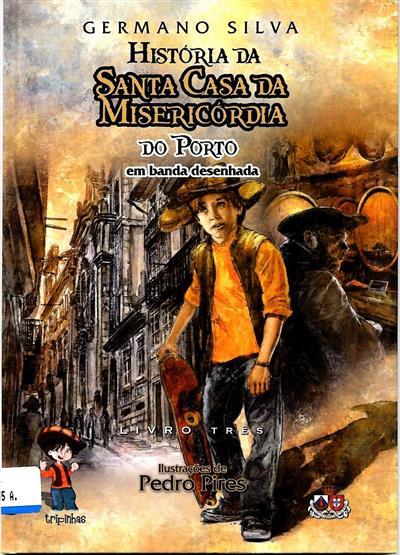 História da Santa Casa da Misericórdia do Porto em banda desenhada (Germano Silva)