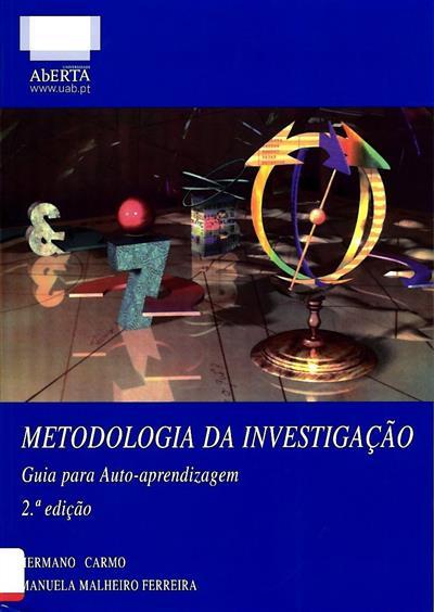 Metodologia da investigação (Hermano Carmo, Manuela Malheiro Ferreira)